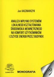 Kaczmarczyk - Analiza wpływu systemów lokalnego kształtowania środowiska wewnętrznego na komfort użytkowników i zużycie energii przez budynek