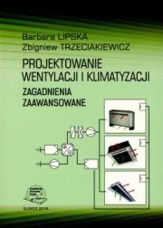 Lipska, Trzeciakiewicz - Projektowanie wentylacji i klimatyzacji. Zagadnienia zaawansowane