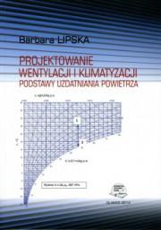 Lipska - Projektowanie wentylacji i klimatyzacji. Podstawy uzdatniania powietrza