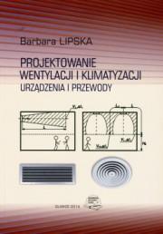 Lipska - Projektowanie wentylacji i klimatyzacji. Urządzenia i przewody